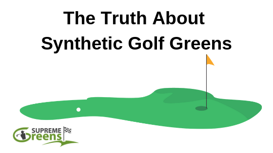 The Truth About Synthetic Golf Greens